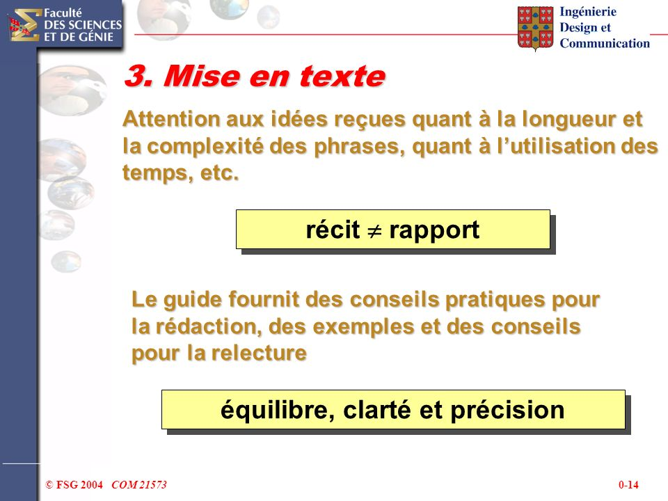 0-14© FSG 2004 COM 21573 3. Mise en texte récit rapport Le guide fournit des conseils pratiques pour la rédaction, des exemples et des conseils pour l