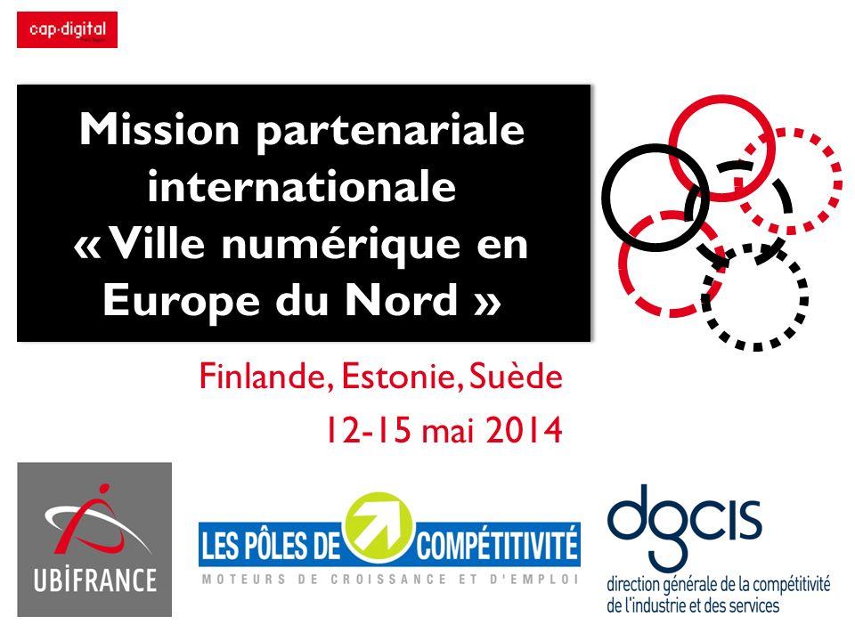 Mission partenariale internationale « Ville numérique en Europe du Nord » Finlande, Estonie, Suède 12-15 mai 2014