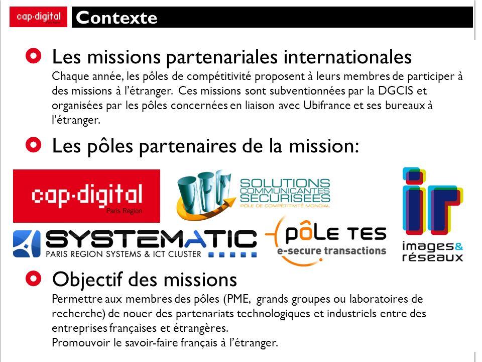 Contexte Les missions partenariales internationales Chaque année, les pôles de compétitivité proposent à leurs membres de participer à des missions à létranger.