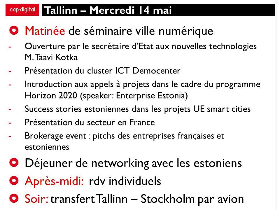 Tallinn – Mercredi 14 mai Matinée de séminaire ville numérique -Ouverture par le secrétaire dEtat aux nouvelles technologies M.
