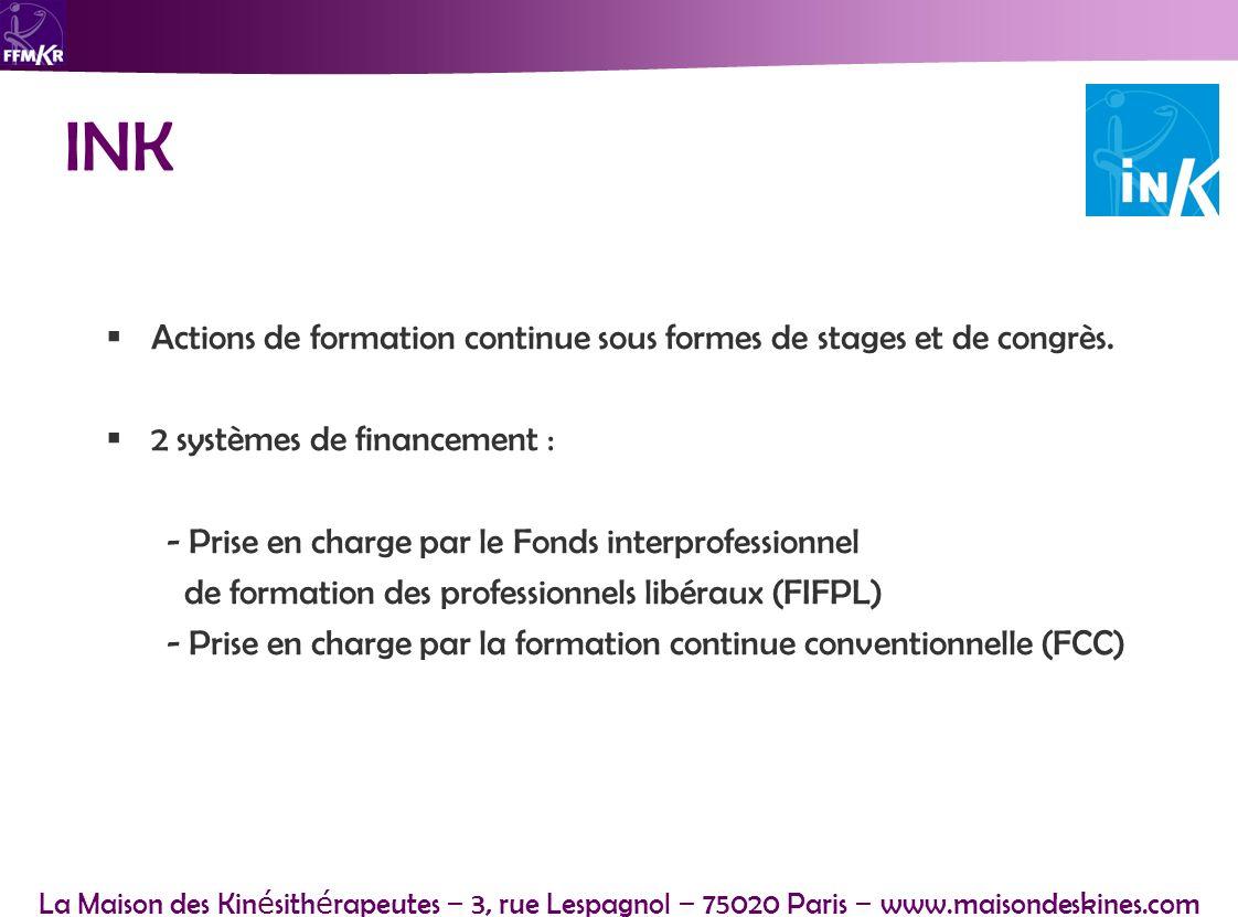 La Maison des Kin é sith é rapeutes – 3, rue Lespagnol – 75020 Paris – www.maisondeskines.com INK Actions de formation continue sous formes de stages