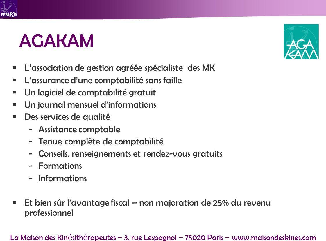 La Maison des Kin é sith é rapeutes – 3, rue Lespagnol – 75020 Paris – www.maisondeskines.com AGAKAM Lassociation de gestion agréée spécialiste des MK