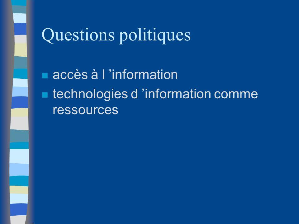 Questions politiques n accès à l information n technologies d information comme ressources
