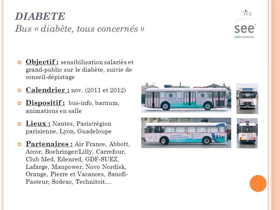 DIABETE Bus « diabète, tous concernés » Objectif : sensibilisation salariés et grand-public sur le diabète, suivie de conseil-dépistage Calendrier : nov.