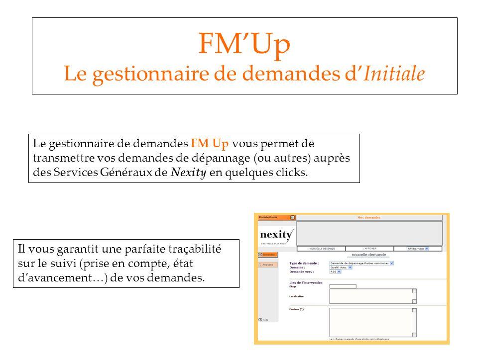 Le gestionnaire de demandes FM Up vous permet de transmettre vos demandes de dépannage (ou autres) auprès des Services Généraux de Nexity en quelques