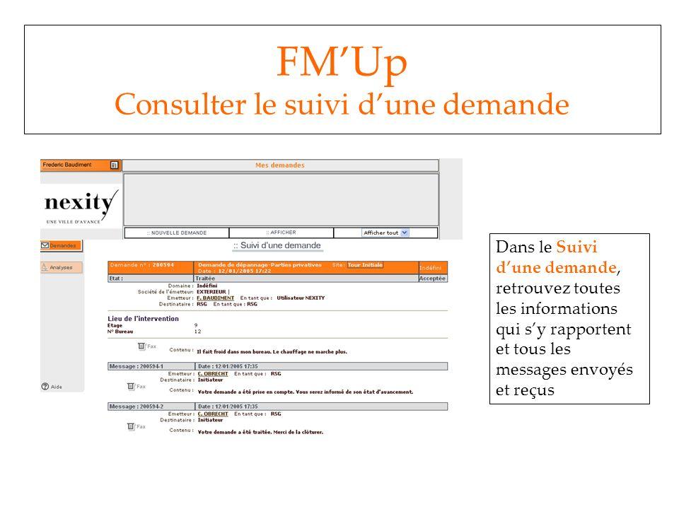 FMUp Consulter le suivi dune demande Dans le Suivi dune demande, retrouvez toutes les informations qui sy rapportent et tous les messages envoyés et r