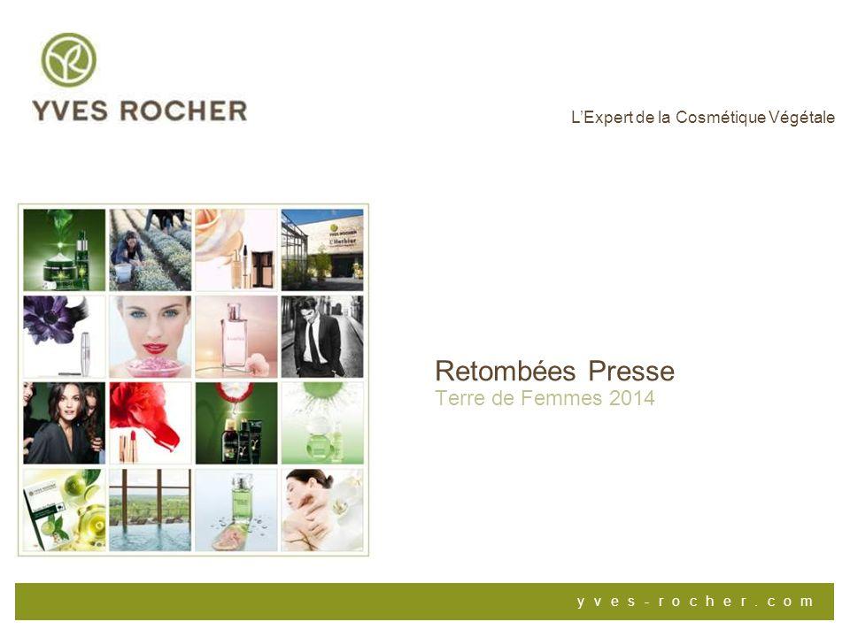 yves-rocher.com LExpert de la Cosmétique Végétale Retombées Presse Terre de Femmes 2014