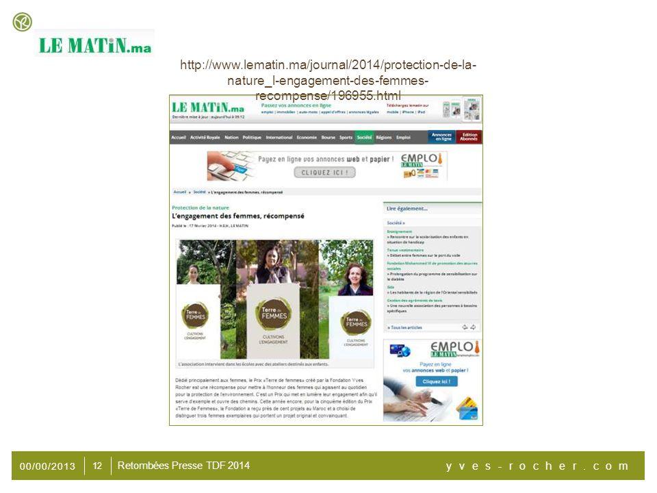 00/00/2013 yves-rocher.com 12 Retombées Presse TDF 2014 http://www.lematin.ma/journal/2014/protection-de-la- nature_l-engagement-des-femmes- recompens