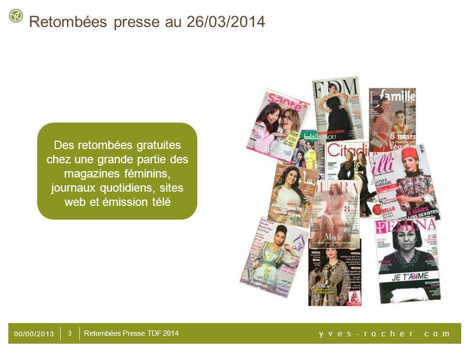 00/00/2013 yves-rocher.com 3 Retombées Presse TDF 2014 Retombées presse au 26/03/2014 Des retombées gratuites chez une grande partie des magazines fém