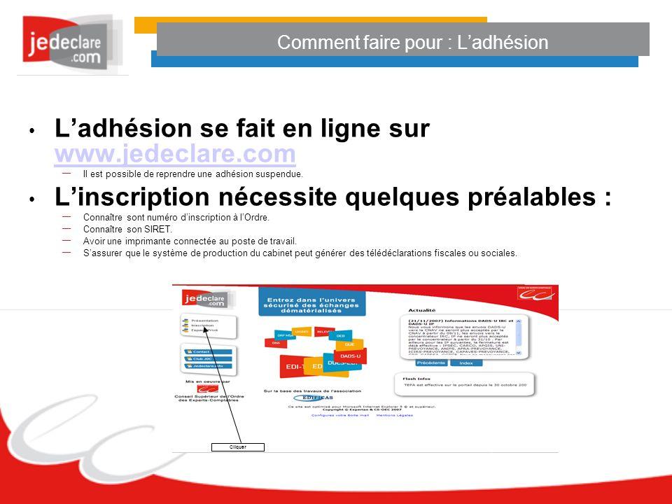 Ladhésion se fait en ligne sur www.jedeclare.com www.jedeclare.com – Il est possible de reprendre une adhésion suspendue. Linscription nécessite quelq