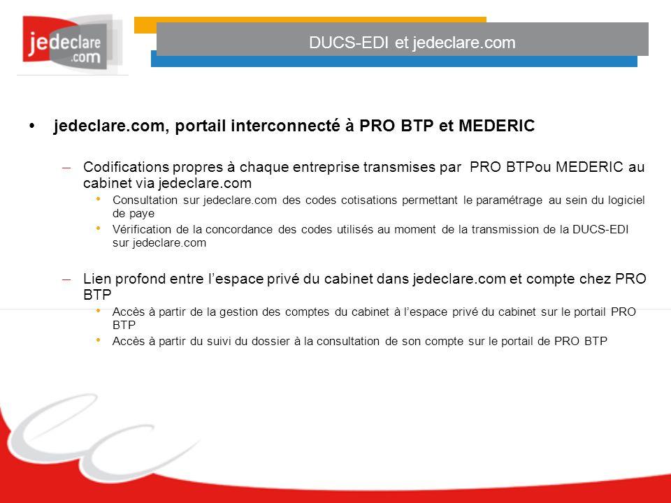 jedeclare.com, portail interconnecté à PRO BTP et MEDERIC – Codifications propres à chaque entreprise transmises par PRO BTPou MEDERIC au cabinet via
