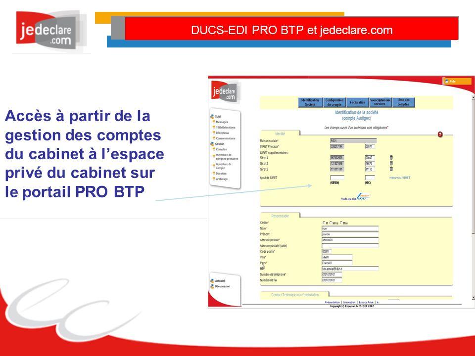 Accès à partir de la gestion des comptes du cabinet à lespace privé du cabinet sur le portail PRO BTP DUCS-EDI PRO BTP et jedeclare.com