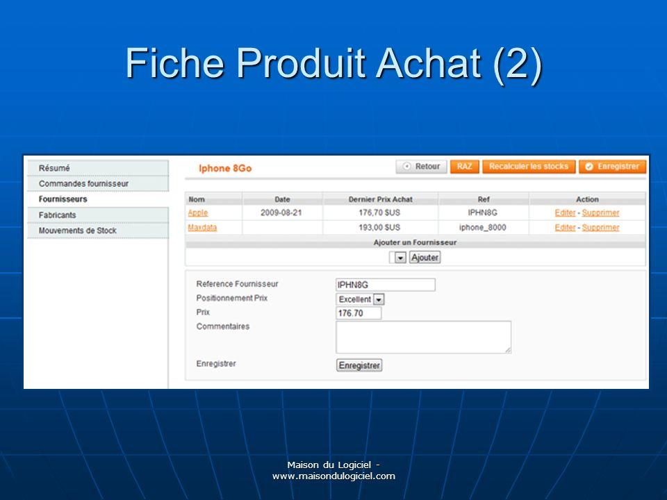 Maison du Logiciel - www.maisondulogiciel.com Fiche Produit Achat (2)