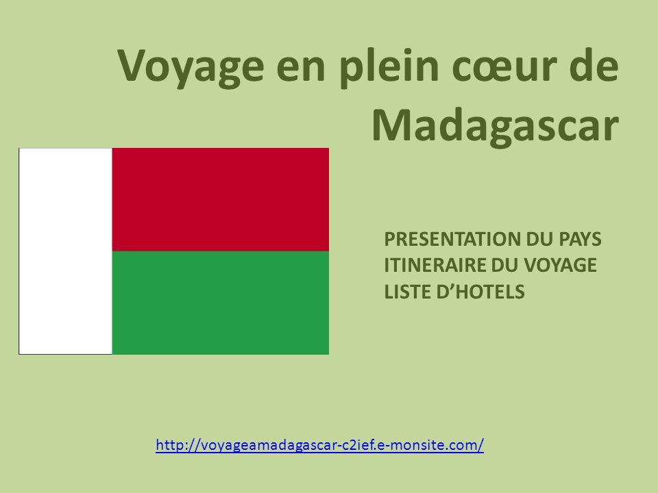 Voyage en plein cœur de Madagascar PRESENTATION DU PAYS ITINERAIRE DU VOYAGE LISTE DHOTELS http://voyageamadagascar-c2ief.e-monsite.com/