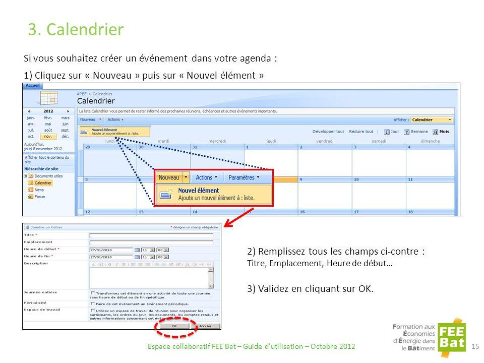 Espace collaboratif FEE Bat – Guide dutilisation – Octobre 2012 15 3.