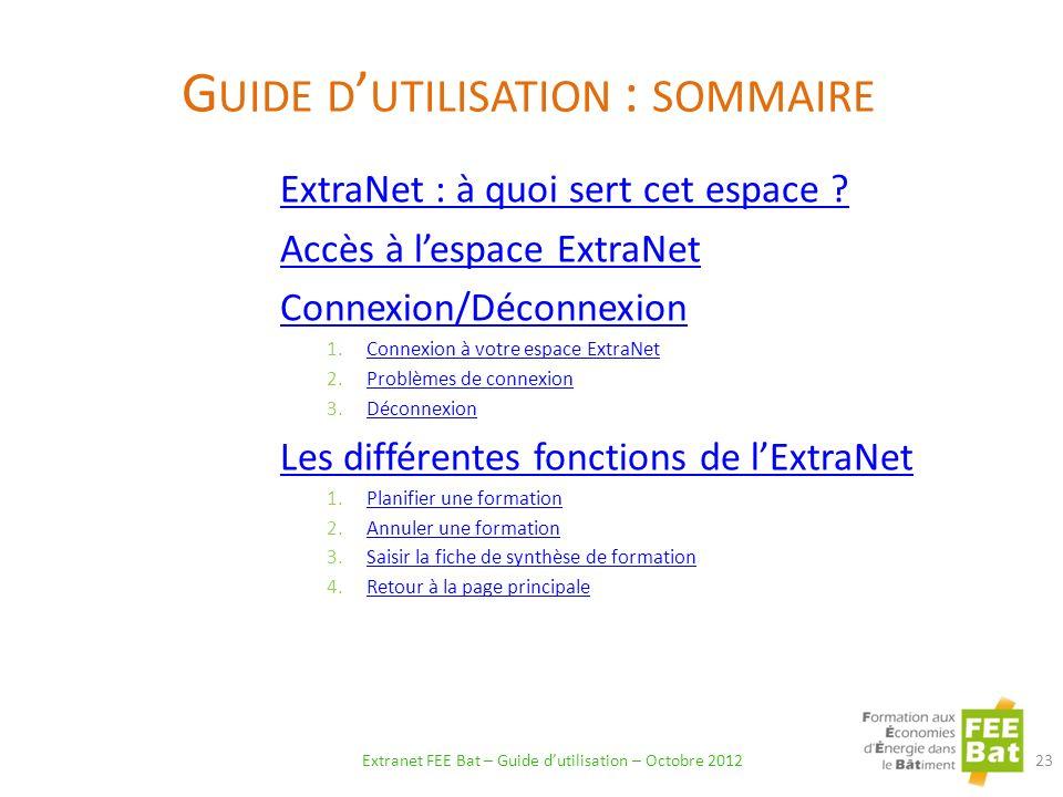 G UIDE D UTILISATION : SOMMAIRE ExtraNet : à quoi sert cet espace .