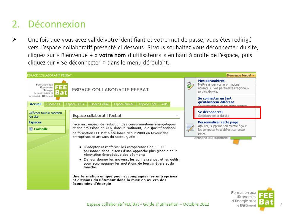 C ONNEXION /D ÉCONNEXION 3.Déconnexion Une fois que vous avez validé votre identifiant et votre mot de passe, vous êtes redirigé vers votre espace extranet présenté ci-dessous.