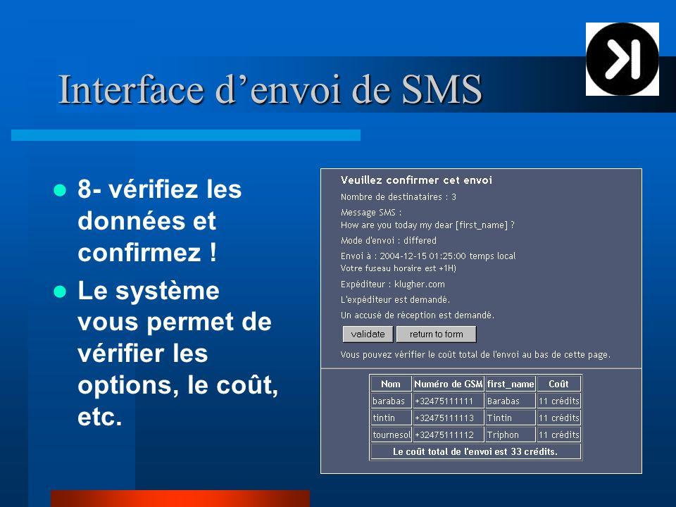 Interface denvoi de SMS 8- vérifiez les données et confirmez ! Le système vous permet de vérifier les options, le coût, etc.