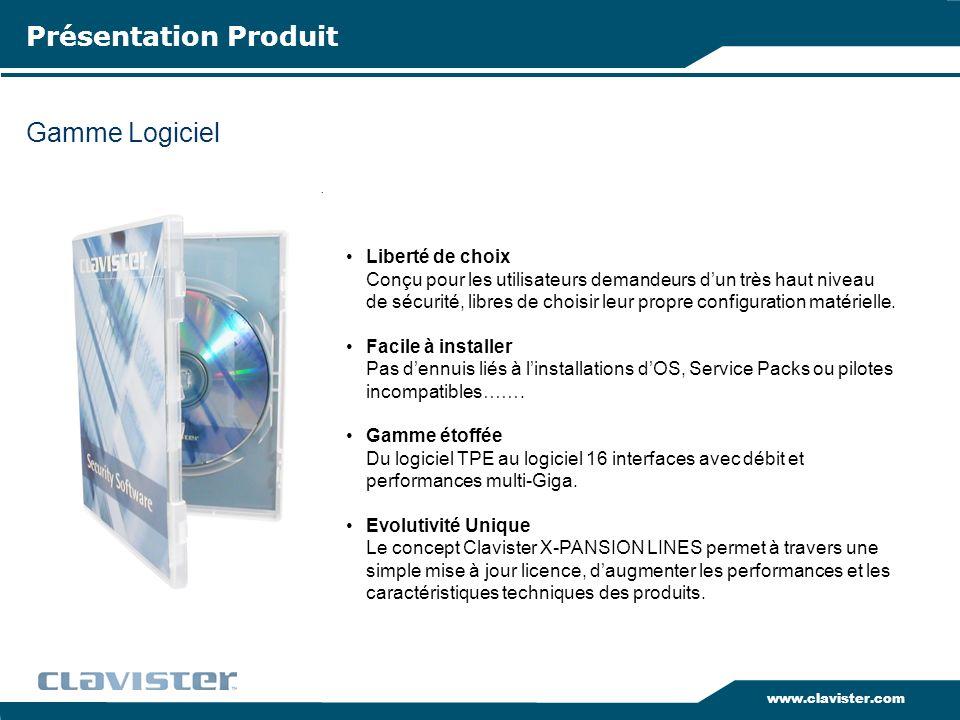 www.clavister.com Gamme Logiciel Présentation Produit Liberté de choix Conçu pour les utilisateurs demandeurs dun très haut niveau de sécurité, libres