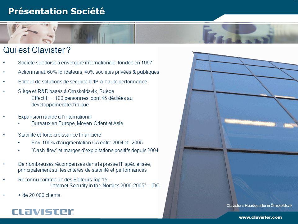 www.clavister.com Qui est Clavister ? Présentation Société Société suédoise à envergure internationale, fondée en 1997 Actionnariat: 60% fondateurs, 4