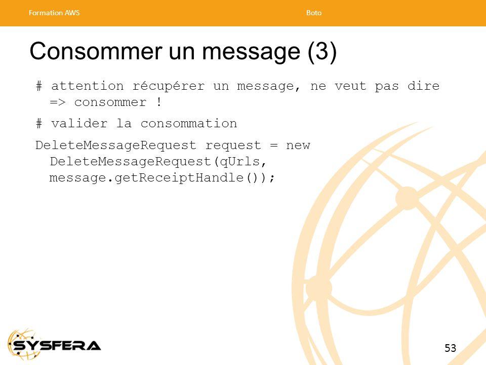 Consommer un message (3) # attention récupérer un message, ne veut pas dire => consommer .