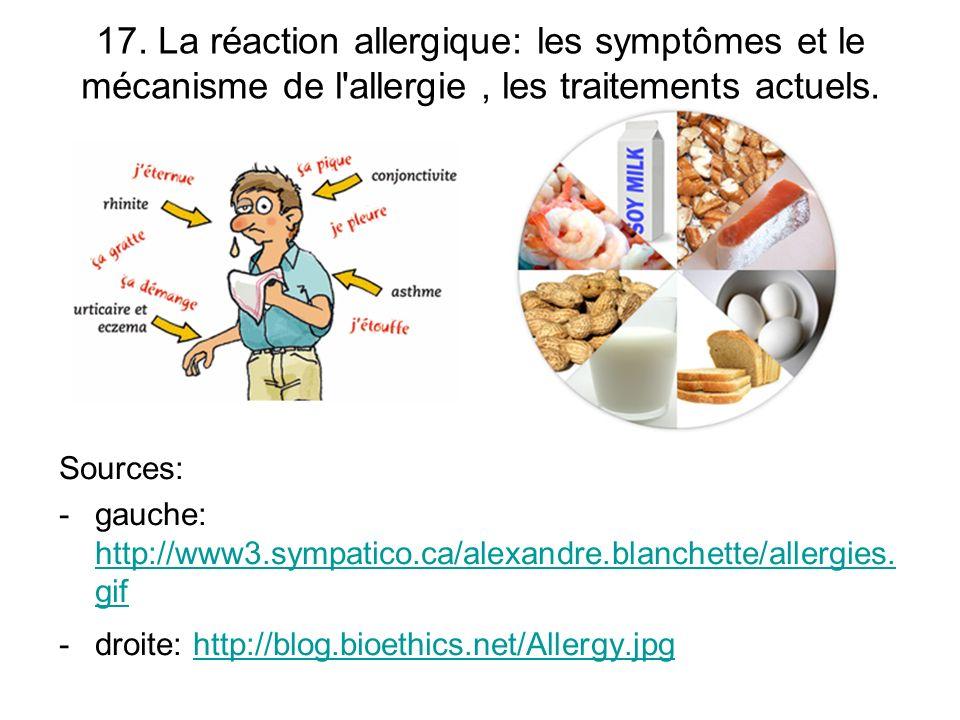 17.La réaction allergique: les symptômes et le mécanisme de l allergie, les traitements actuels.
