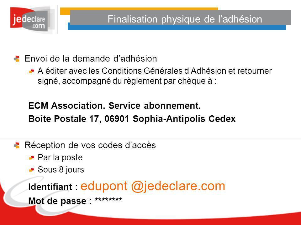 Finalisation physique de ladhésion Envoi de la demande dadhésion A éditer avec les Conditions Générales dAdhésion et retourner signé, accompagné du rè
