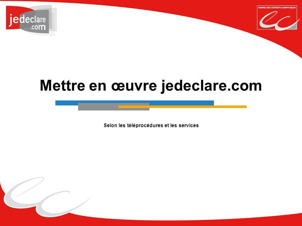 Mettre en œuvre jedeclare.com Selon les téléprocédures et les services