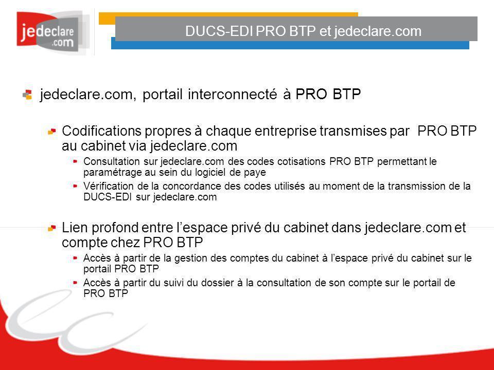 jedeclare.com, portail interconnecté à PRO BTP Codifications propres à chaque entreprise transmises par PRO BTP au cabinet via jedeclare.com Consultat