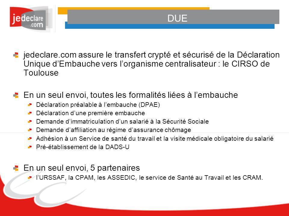 jedeclare.com assure le transfert crypté et sécurisé de la Déclaration Unique dEmbauche vers lorganisme centralisateur : le CIRSO de Toulouse En un se