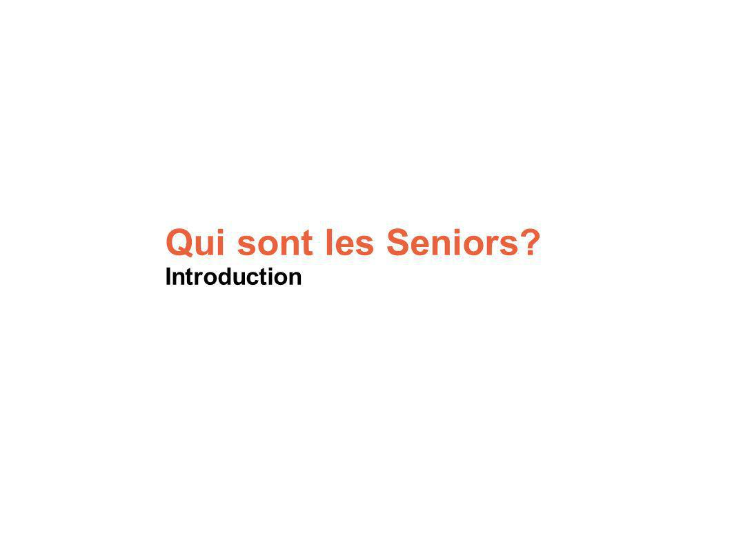 Qui sont les Seniors? Introduction