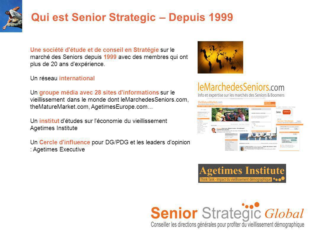 Qui est Senior Strategic – Depuis 1999 Une société d étude et de conseil en Stratégie sur le marché des Seniors depuis 1999 avec des membres qui ont plus de 20 ans d expérience.