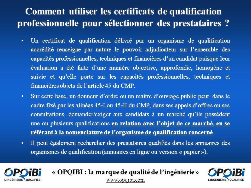 « OPQIBI : la marque de qualité de lingénierie » www.opqibi.com Enquête réalisée de juin à août 2012 en collaboration avec lAACT, lAITF, lATTF et lUSH.