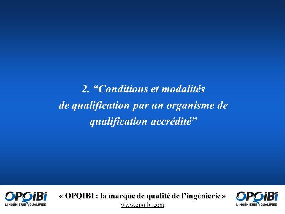 « OPQIBI : la marque de qualité de lingénierie » www.opqibi.com 2.