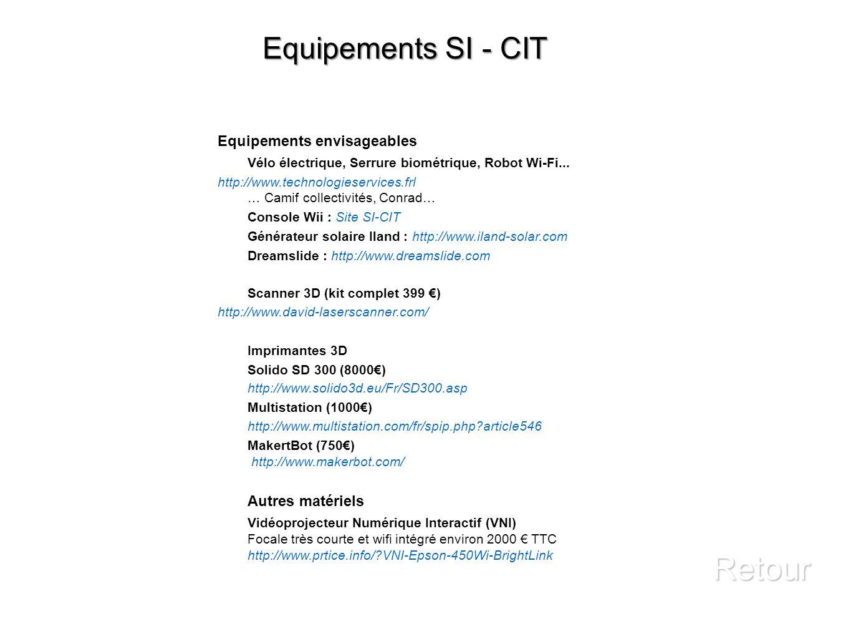 Equipements SI - CIT Retour Equipements envisageables Vélo électrique, Serrure biométrique, Robot Wi-Fi...