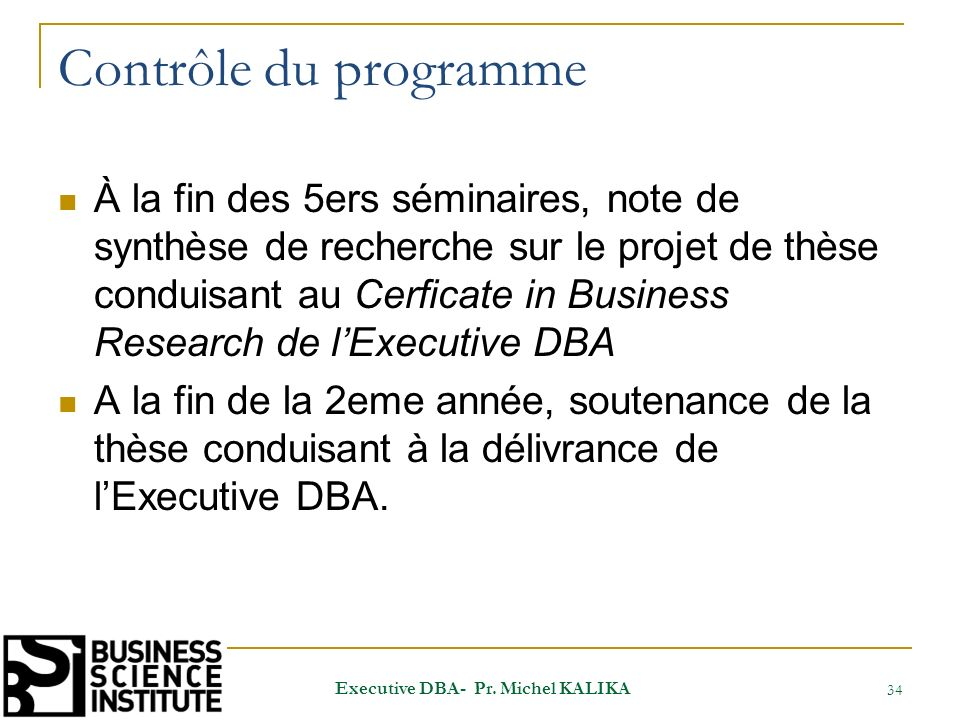 Contrôle du programme À la fin des 5ers séminaires, note de synthèse de recherche sur le projet de thèse conduisant au Cerficate in Business Research