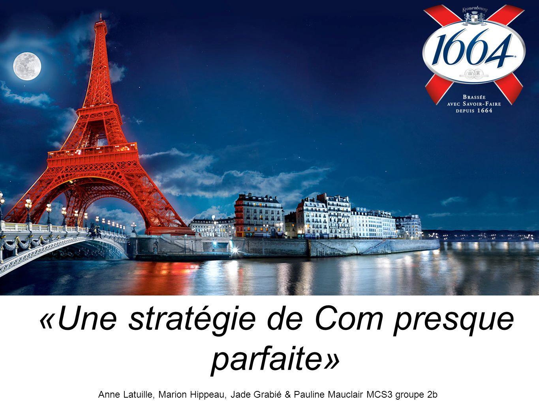 «Une stratégie de Com presque parfaite» Anne Latuille, Marion Hippeau, Jade Grabié & Pauline Mauclair MCS3 groupe 2b