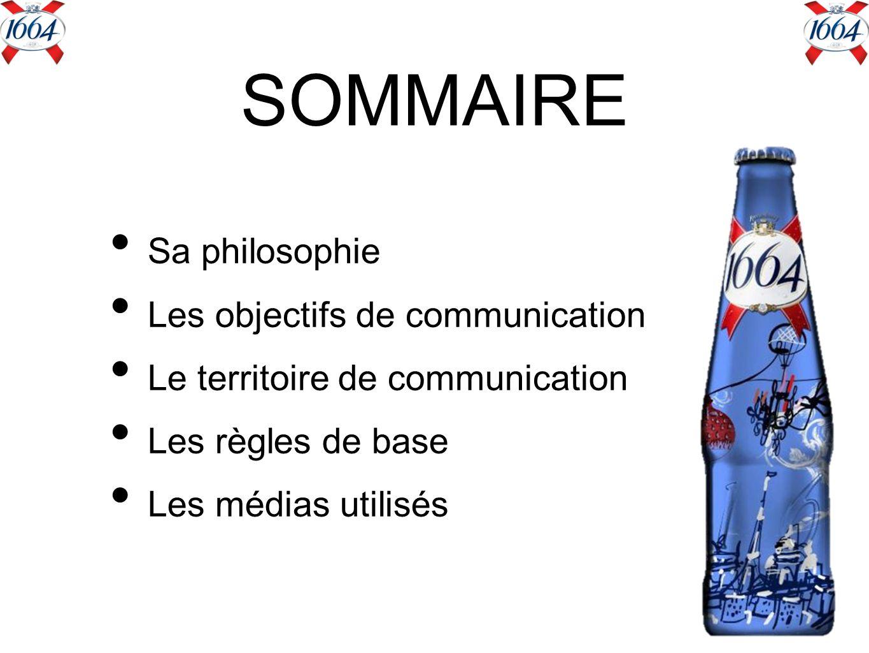 SOMMAIRE Sa philosophie Les objectifs de communication Le territoire de communication Les règles de base Les médias utilisés