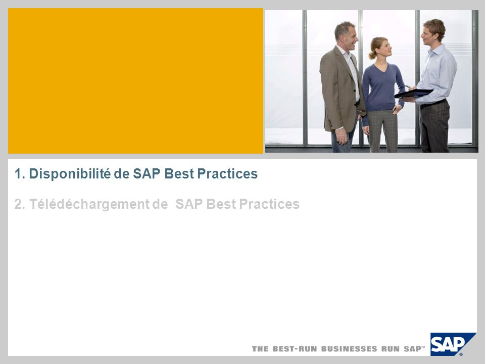 1. Disponibilité de SAP Best Practices 2. Télédéchargement de SAP Best Practices
