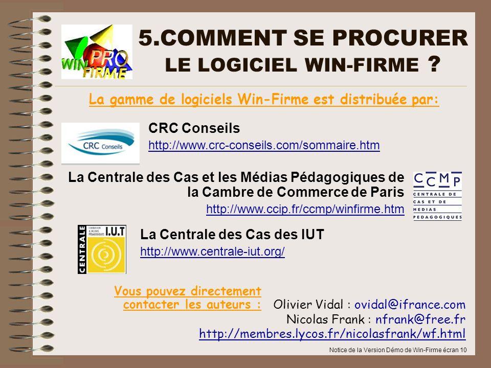 Notice de la Version Démo de Win-Firme écran 10 5.COMMENT SE PROCURER LE LOGICIEL WIN-FIRME ? Vous pouvez directement contacter les auteurs : La Centr