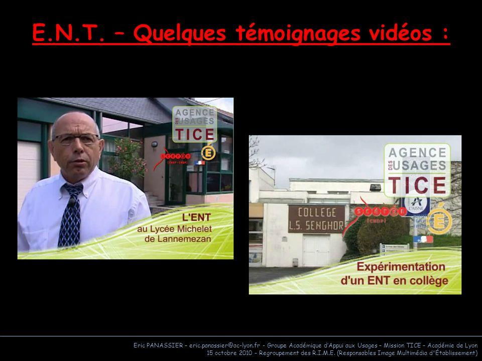 Eric PANASSIER – eric.panassier@ac-lyon.fr - Groupe Académique dAppui aux Usages – Mission TICE – Académie de Lyon 15 octobre 2010 – Regroupement des R.I.M.E.