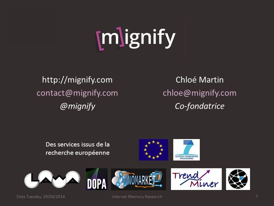 http://mignify.com contact@mignify.com @mignify Data Tuesday, 29/04/2014Internet Memory Research7 Des services issus de la recherche européenne Chloé