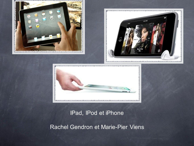 IPad, IPod et iPhone Rachel Gendron et Marie-Pier Viens