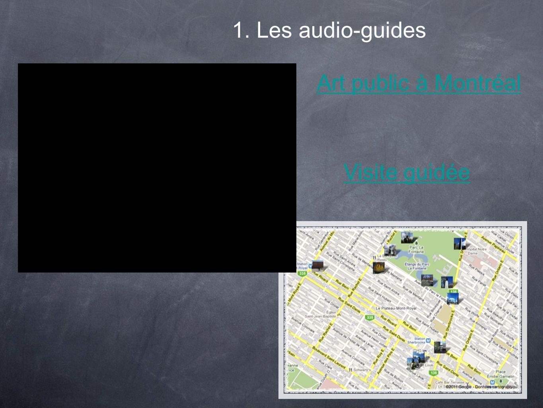1. Les audio-guides Art public à Montréal Visite guidée