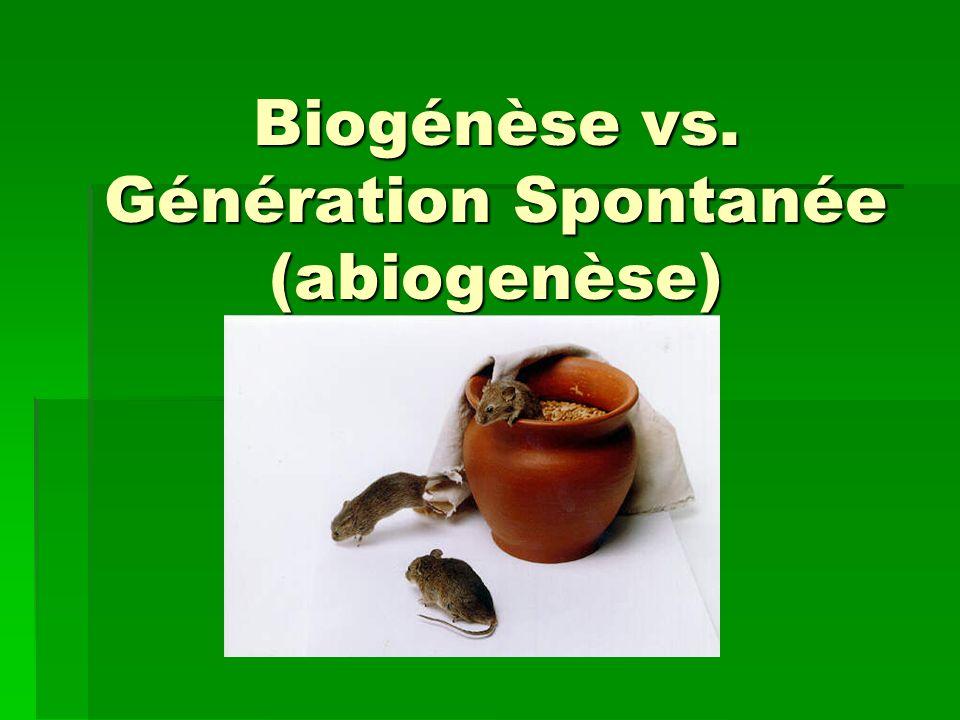 Biogénèse vs. Génération Spontanée (abiogenèse)