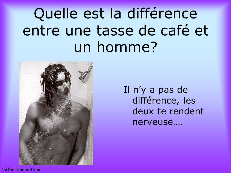 Vu Sur Umoor.Com Quelle est la différence entre une tasse de café et un homme? Il ny a pas de différence, les deux te rendent nerveuse….
