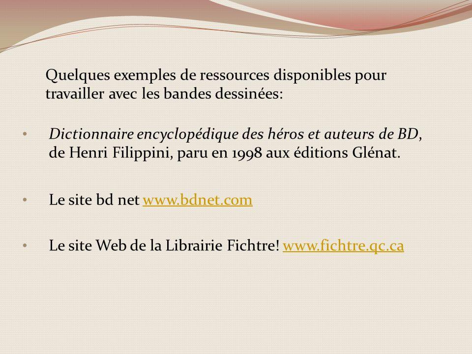 Dictionnaire encyclopédique des héros et auteurs de BD, de Henri Filippini, paru en 1998 aux éditions Glénat. Le site bd net www.bdnet.comwww.bdnet.co