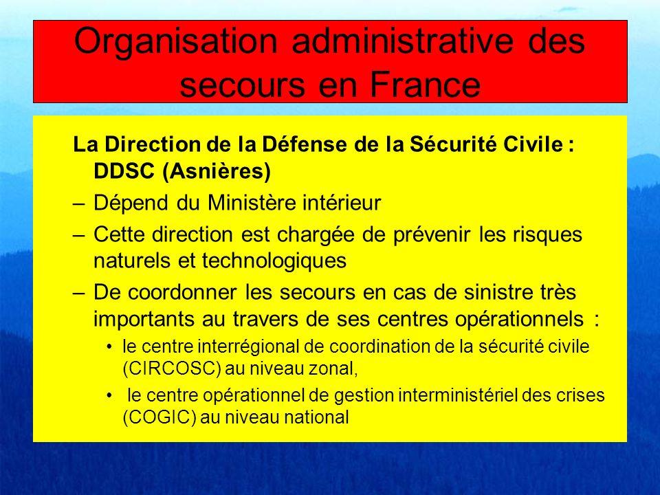 La Direction de la Défense de la Sécurité Civile : DDSC (Asnières) –Dépend du Ministère intérieur –Cette direction est chargée de prévenir les risques
