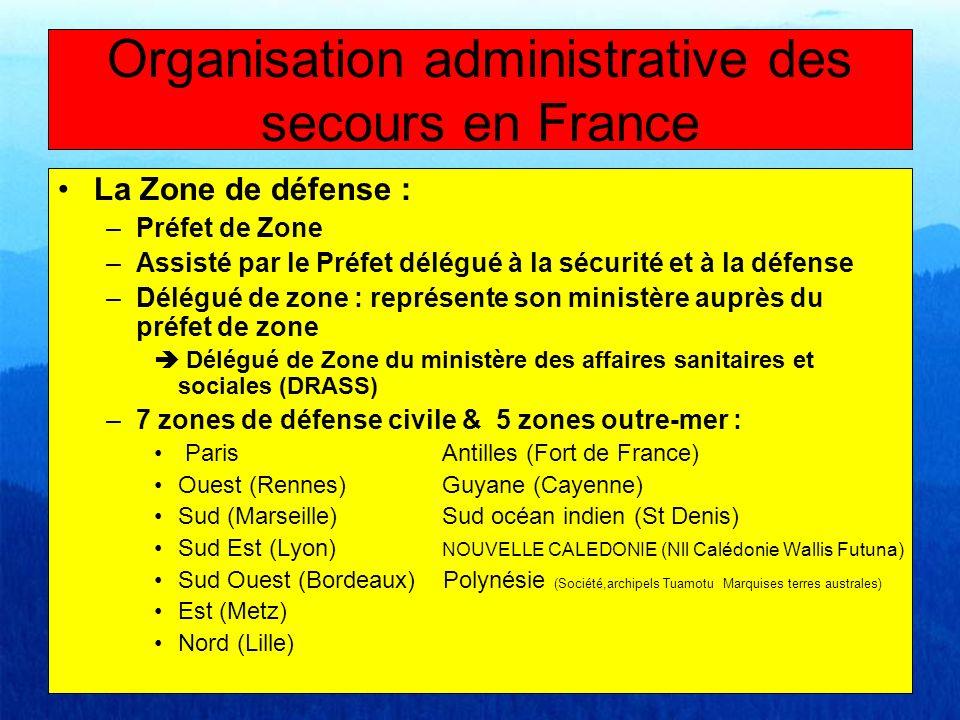La Zone de défense : –Préfet de Zone –Assisté par le Préfet délégué à la sécurité et à la défense –Délégué de zone : représente son ministère auprès d