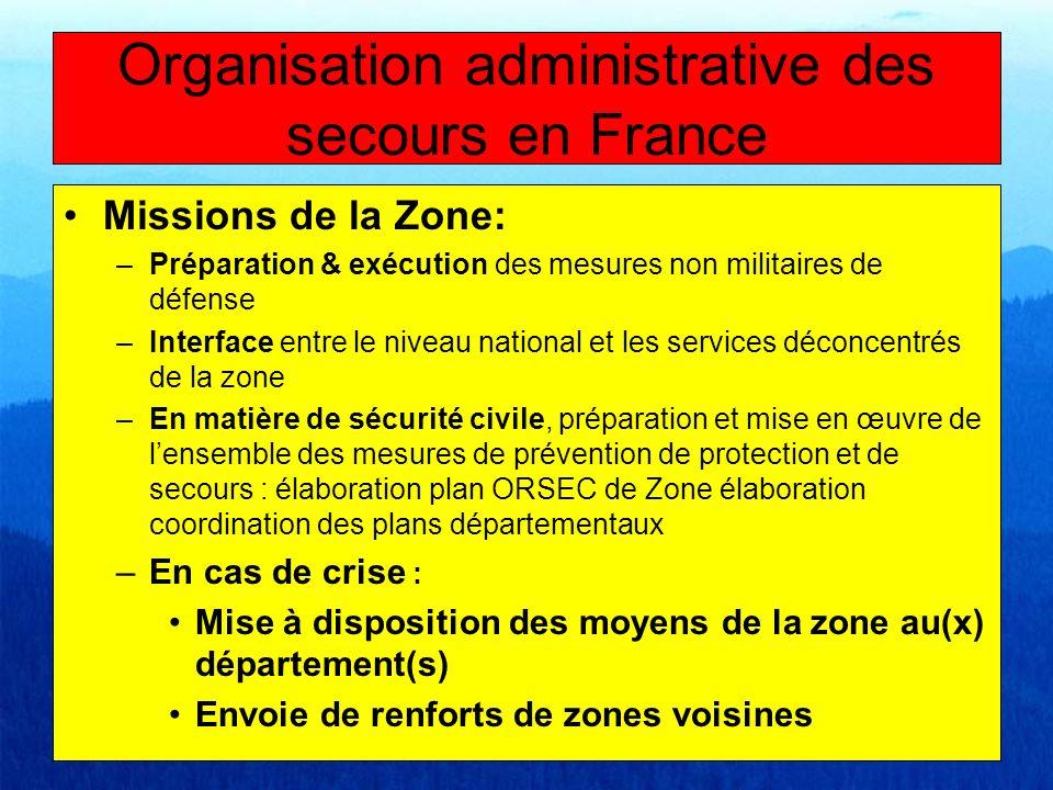 Missions de la Zone: –Préparation & exécution des mesures non militaires de défense –Interface entre le niveau national et les services déconcentrés d